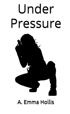 Review: Under Pressure by A. Emma Hollis