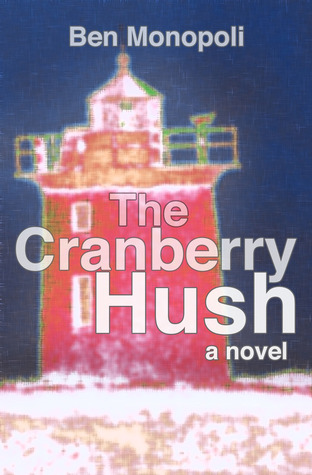 Review: The Cranberry Hush by Ben Monopoli