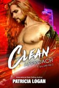 Excerpt and Giveaway: Clean Approach by Patricia Logan