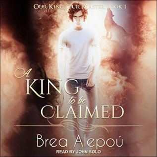 Audiobook Review: A King To Be Claimed by Brea Alepoú