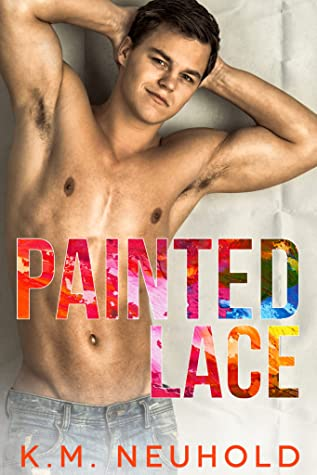 Review: Painted Lace by K.M. Neuhold