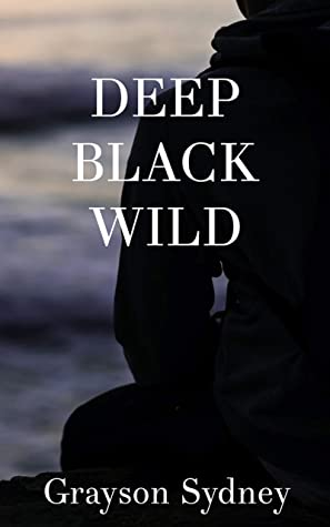 Review: Deep Black Wild by Grayson Sydney