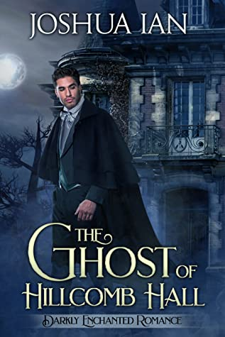 Review: The Ghost of Hillcomb Hall by Joshua Ian