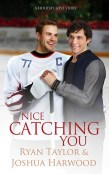 Excerpt and Giveaway: Nice Catching You by Ryan Taylor and Joshua Harwood