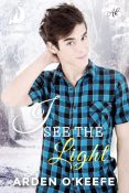 Guest Post and Giveaway: I See the Light by Arden O'Keefe