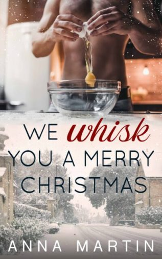 Guest Post and Giveaway: We Whisk You a Merry Christmas by Anna Martin