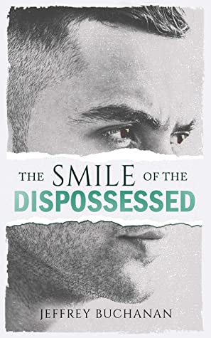 Review: The Smile of the Dispossessed by Jeffrey Buchanan