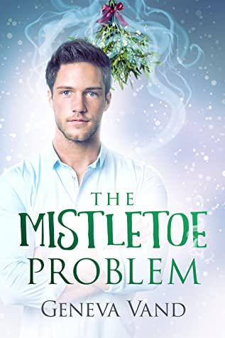 Review: The Mistletoe Problem by Geneva Vand
