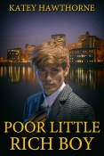 Excerpt and Giveaway: Poor Little Rich Boy by Katey Hawthorne