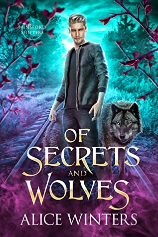 Guest Post and Giveaway: Of Secrets and Wolves by Alice Winters
