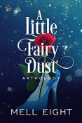 Review: A Little Fairy Dust Anthology by Mell Eight