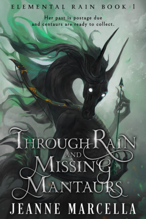 Guest Post and Giveaway: Through Rain and Missing Mantaurs by Jeanne Marcella