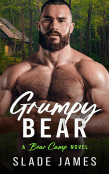 Excerpt and Giveaway: Grumpy Bear by Slade James