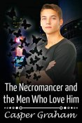 Review: The Necromancer and the Men who Love Him by Casper Graham