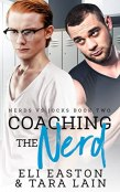 Excerpt and Giveaway: Coaching the Nerd by Eli Easton and Tara Lain