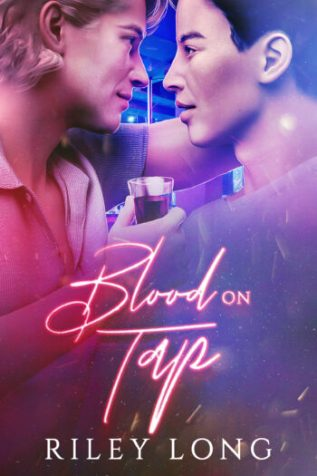 Excerpt and Giveaway: Blood on Tap by Riley Long