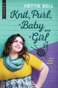Excerpt: Knit, Purl, a Baby and a Girl by Hettie Bell
