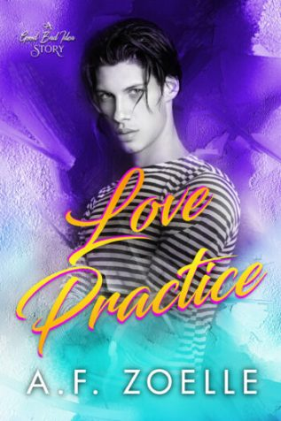 Excerpt and Giveaway: Love Practice by A.F. Zoelle