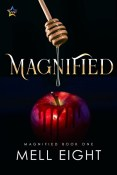 Excerpt and Giveaway: Magnified by Mell Eight