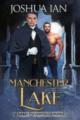 Guest Post and Giveaway: Manchester Lake by Joshua Ian