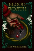 Review: Blood Worth by D.B. McKenzie