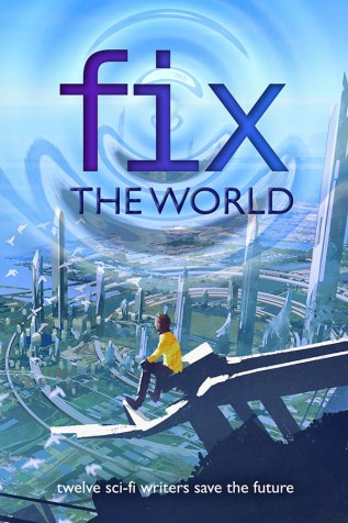 Guest Post and Giveaway: Fix the World Anthology with Jana Denardo