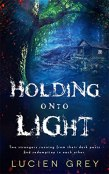 Review: Holding Onto Light by Lucien Grey