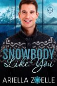 Excerpt and Giveaway: Snowbody But You by Ariella Zoelle