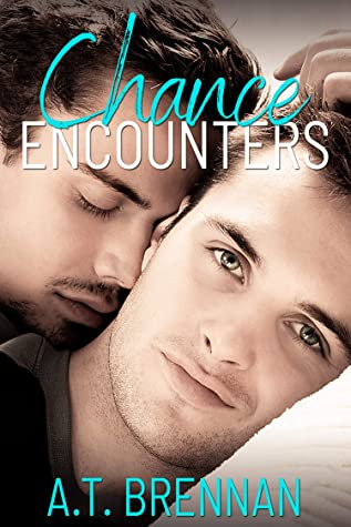 Review: Chance Encounters by A.T. Brennan