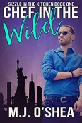 Review: Chef in the Wild by M.J. O'Shea