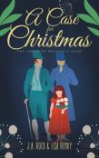 Excerpt and Giveaway: A Case for Christmas by Lisa Henry and J.A. Rock