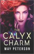 Excerpt: The Calyx Charm by May Peterson