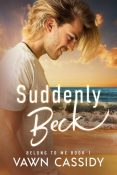 Excerpt and Giveaway: Suddenly Beck by Vawn Cassidy
