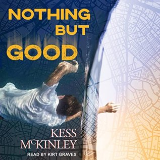 Audiobook Review: Nothing But Good by Kess McKinley