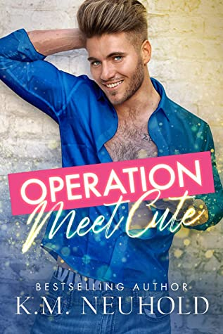 Review: Operation Meet Cute by K.M. Neuhold
