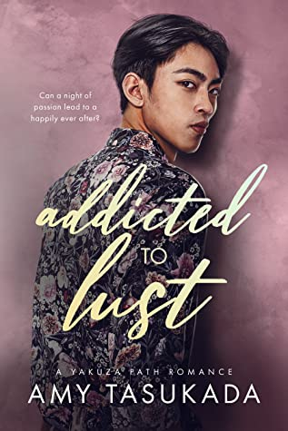 Review: Addicted to Lust by Amy Tasukada