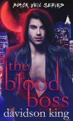 Guest Post and Giveaway: The Blood Boss by Davidson King