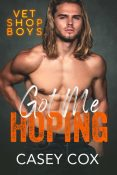 Excerpt and Giveaway: Got Me Hoping by Casey Cox