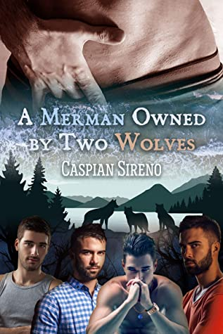 Review: A Merman Owned by Two Wolves by Caspian Sireno