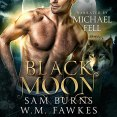 Audiobook Review: Black Moon by Sam Burns and W.M. Fawkes