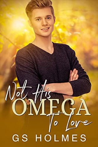 Review: Not His Omega to Love by G.S. Holmes