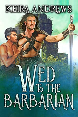 Review: Wed to the Barbarian by Keira Andrews