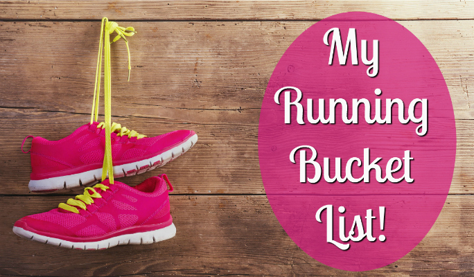 My Running Bucket … and Anti-Bucket List! Vlogtober Day 18