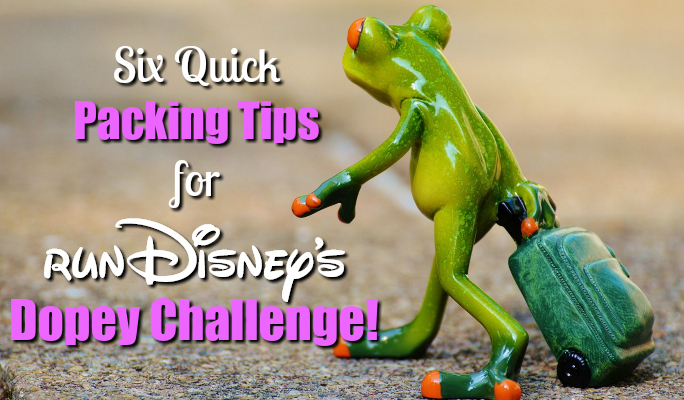 Six Quick Packing Tips for runDisney's Goofy and Dopey Challenge