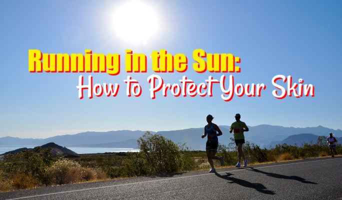 Running in the Sun: How to Protect Your Skin!