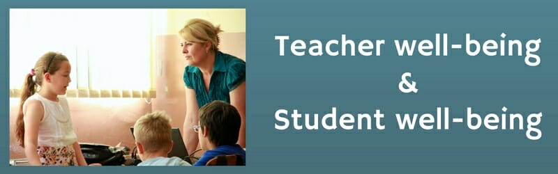 Teacher well-being and student well-being