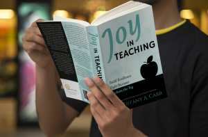 Joy in Teaching, book by Dr. Tiffany A. Carr. Build Resilience | Fight Burnout | Reclaim the Joy - Research-Based Framework of Action for Educators