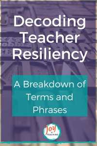 Decoding Teacher Resiliency A Breakdown of Term and Phrases