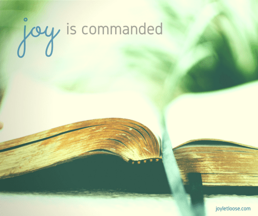 Joy is commanded