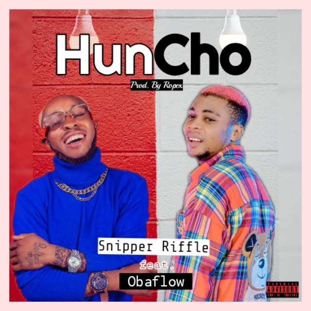 Snipper Riffle Ft. Oba Flow – Huncho